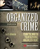 Organized Crime : From the Mob to Transnational Organized Crime, Albanese, Jay S., 0323296068