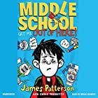 Get Me Out of Here!: Middle School, Book 2 Audiobook by James Patterson, Chris Tebbetts Narrated by Bryan Kennedy