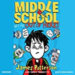 Get Me Out of Here!: Middle School, Book 2 | Chris Tebbetts,James Patterson