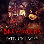 Dream Woods | Patrick Lacey