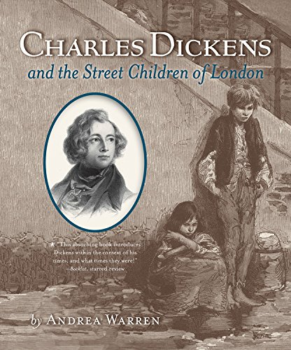 Charles Dickens and the Street Children of London (Charles Dickens And The Street Children Of London)