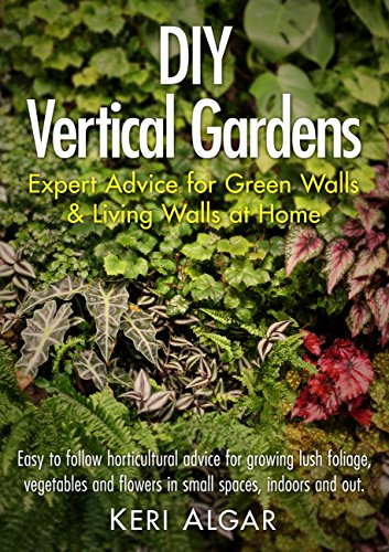 Superieur DIY Vertical Gardens: Expert Advice For Green Walls And Living Walls At  Home By [