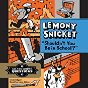 Shouldn't You Be in School?: All the Wrong Questions | Lemony Snicket