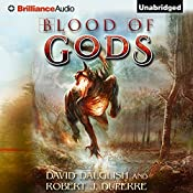 Blood of Gods: The Breaking World, Book 3 | David Dalglish, Robert J. Duperre