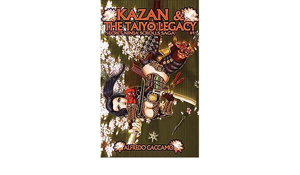 KAZAN & THE TAIYO LEGACY - Secret Ninja Scrolls Saga #1 ...