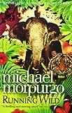 By Michael Morpurgo Running Wild