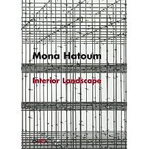 Mona Hatoum: Interior Landscape