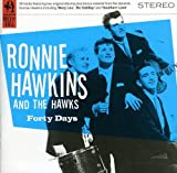 HAWKINS, RONNIE - FORTY DAYS