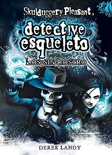 Los sin rostro / The Faceless Ones (Detective esqueleto / Skulduggery Pleasant) (Spanish Edition)