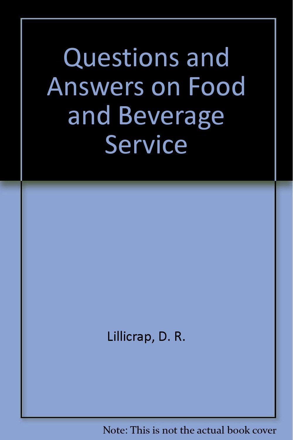 questions and answers on food and beverage service d r questions and answers on food and beverage service d r lillicrap john cousins john a cousins 9780340557808 com books