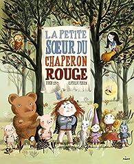 La petite soeur du petit Chaperon rouge par Didier Lévy