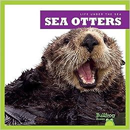 Book Sea Otters (Life Under the Sea)