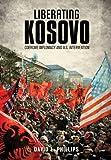 Liberating Kosovo: Coercive Diplomacy and U. S. Intervention (Belfer Center Studies in International Security)