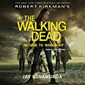Robert Kirkman's The Walking Dead: Return to Woodbury Audiobook by Jay Bonansinga Narrated by Fred Berman