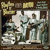 Rhythm 'N' Bluesin' By The Bayou ~ Mad Dogs, Sweet Daddies & Pretty Babies