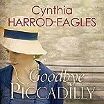 Goodbye Piccadilly: War at Home, 2014 | Cynthia Harrod-Eagles
