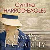 Goodbye Piccadilly: War at Home, 1914 | Cynthia Harrod-Eagles