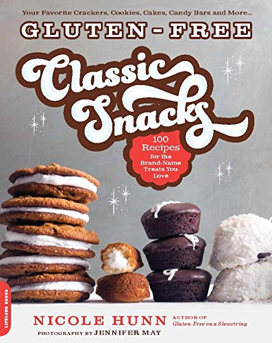 Gluten-Free Classic Snacks: 100 Recipes for the Brand-Name Treats You Love (Gluten-free on a Shoestring) PDF