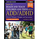 The most up-to-date and comprehensive vital resource for educators seeking ADD/ADHD-supportive methods How to Reach and Teach Children and Teens with ADD/ADHD, Third Edition is an essential guide for school personnel. Approximately 10 percent of scho...