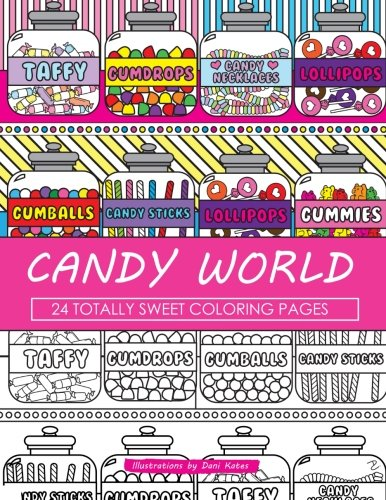 Candy World Coloring Book: 24 Totally Sweet Coloring Pages