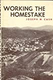 Working the Homestake, Joseph H. Cash, 0813807557