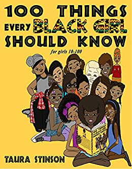 100 Things Every Black Girl Should Know: For Girls 10-100 by [Stinson, Taura]