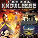 Forbidden Knowledge: Aliens, Templars and Sacred Monoliths | Philip Gardner