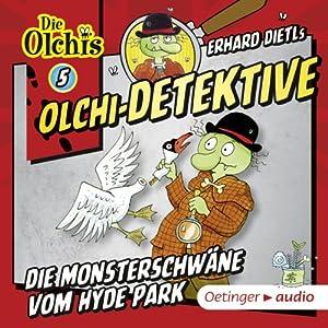 Die Monsterschwäne vom Hyde Park (Olchi-Detektive 5) Hörspiel
