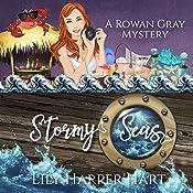Stormy Seas: A Rowan Gray Mystery, Volume 3   Lily Harper Hart