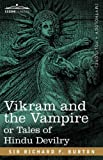 Vikram and the Vampire or Tales of Hindu Devilry, Richard F. Burton, 1616401915
