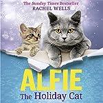 Alfie the Holiday Cat   Rachel Wells