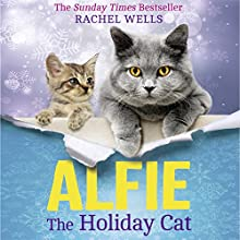 Alfie the Holiday Cat Audiobook by Rachel Wells Narrated by Edward Killingback