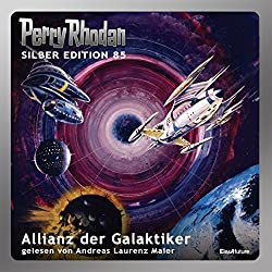 Allianz der Galaktiker (Perry Rhodan Silber Edition 85)