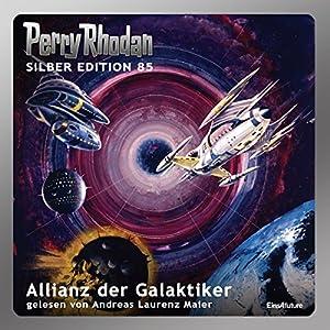 Allianz der Galaktiker (Perry Rhodan Silber Edition 85) Hörbuch