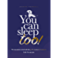 You Can Sleep Too!: Put insomnia to bed with the gold-standard treatment. I did. So can you.