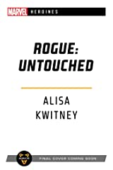 Rogue: Untouched: A Marvel Heroine Novel (Marvel Heroines) (English Edition) eBook Kindle