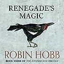 Renegade's Magic: The Soldier Son Trilogy, Book 3 | Livre audio Auteur(s) : Robin Hobb Narrateur(s) : Jonathan Barlow