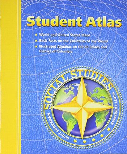 Student Atlas (Scott Foresman Social Studies) (Atlas With Latitude And Longitude And Cities)