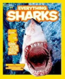img - for National Geographic Kids Everything Sharks: All the shark facts, photos, and fun that you can sink your teeth into book / textbook / text book