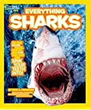 National Geographic Kids Everything Sharks: All the Shark Facts, Photos, and Fun That You Can Sink Your Teeth Into (National Geographic Kids Everything (Paperback))