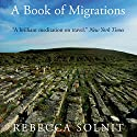 A Book of Migrations Audiobook by Rebecca Solnit Narrated by Dawn Harvey