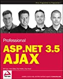 Professional ASP.NET 3.5 AJAX, Bill Evjen and Matt Gibbs, 0470392177