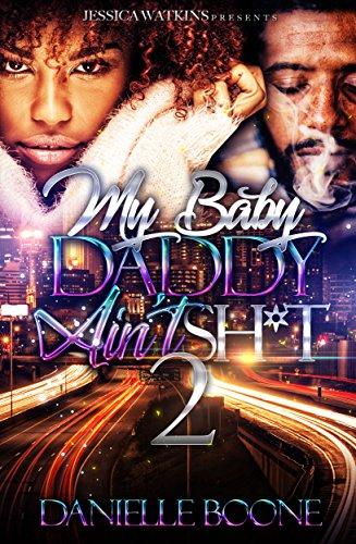 [E.b.o.o.k] My Baby Daddy Ain't Sh*t 2: the finale ZIP
