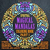 Spiritual Magical Mandalas Coloring Book: Stress Relieving Drawings for Kids and Adults including Amazing Patterns of Relaxing Geometry (Wizard Raccoon Mandalas Coloring Books Series)