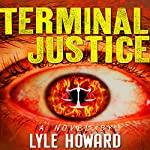 Terminal Justice: Mystery and Suspense Crime Thriller   Lyle Howard