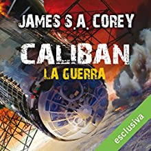 Caliban - La guerra (The Expanse 2) Audiobook by James S. A. Corey Narrated by Riccardo Ricobello