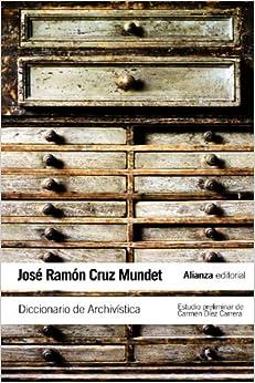 Diccionario De Archivística: (con Equivalencias En Inglés, Francés, Alemán, Portugués, Catalán, Euskera Y Gallego) por José Ramón Cruz Mundet epub