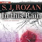In This Rain | S. J. Rozan