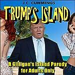 Trump's Island: A Gilligan's Island Parody for Adults | J. C. Cummings