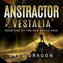 Anstractor: Vestalia Audiobook by Greg Dragon Narrated by Anisha Dadia